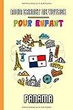 Mon Carnet de Voyage Pour Enfant Panama: Journal de Voyage | 102 pages, 15,24 cm x 22,86 cm | Pour accompagner les enfants durant leur séjour
