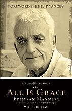 All is Grace - ITPE: A Ragamuffin Memoir by Brennan Manning (September 2011)