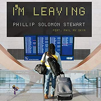 I'm Leaving (feat. Phil My Skin, Russ Skinner & King P)