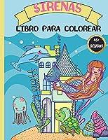 Sirenas libro para colorear: Para Niños de 4 a 8 Años, Páginas para colorear bonitas y únicas con hermosas sirenas y criaturas marinas