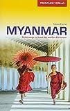 Reiseführer Myanmar: Unterwegs im Land der weißen Elefanten (Trescher-Reiseführer)