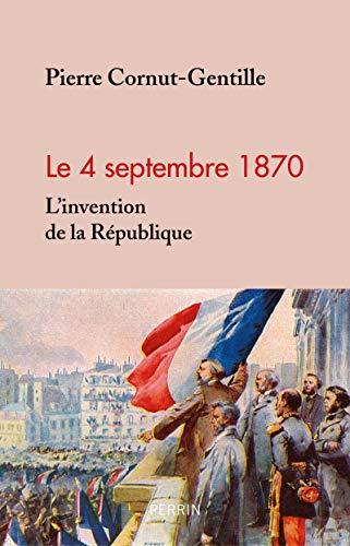 4 septembre 1870. L'invention de la République