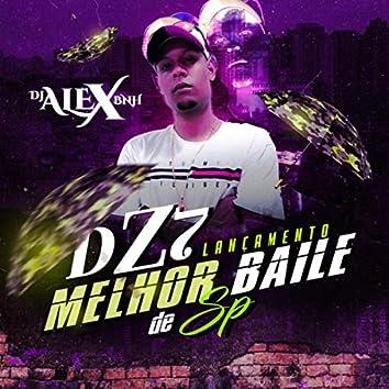 DZ7 O MELHOR BAILE DE SP