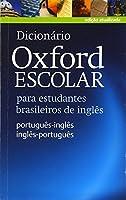 Dicionario Oxford Escolar: Para Estudantes Brasileiros De Ingles (Portugues-Ingles/Ingles-Portugues)