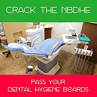 Crack the NBDHE - Simulate the Dental Hygiene Board Examination (2019-2020 Edition) [Digital Download]