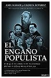 El engaño populista (Edición española): Por qué se arruinan nuestros países y cómo rescatarlos