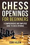 Chess Openings For Beginners: A Comprehensive And Simplified Guide To Chess Openings-Klein, Cory