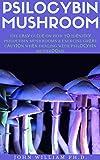 PSILOCYBIN MUSHROOM: The Eаsу Guіdе On How Tо Idеntіfу Psilocybin Mushrooms & Exercise Grеаt Cаutіоn Whеn Dealing Wіth Psilосуbіn Mushrооms (English Edition)