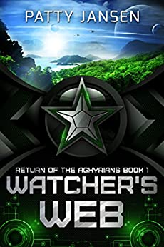 Watcher's Web (Return of the Aghyrians: Young Adult Science Fiction Book 1) by [Patty Jansen]