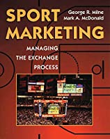 Sport Marketing: Managing the Exchange Process
