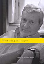 Weakening Philosophy: Essays in Honour of Gianni Vattimo