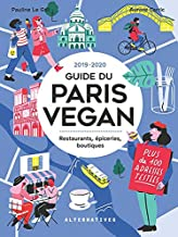 Le Guide du Paris Vegan : Restaurants, épiceries, boutiques