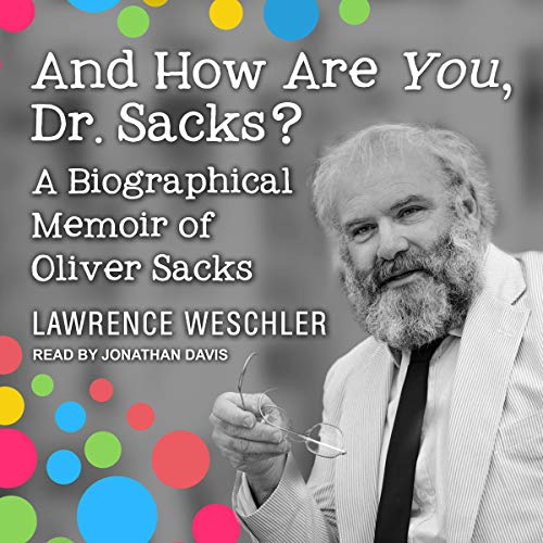 And How Are You, Dr. Sacks? Audiobook By Lawrence Weschler cover art