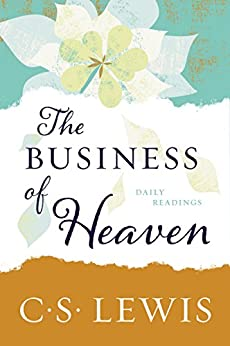 The Business of Heaven: Daily Readings by [C. S. Lewis]