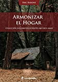 Armonizar el hogar (Los objetos vivientes que nos aman)