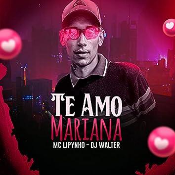 Te Amo Mariana