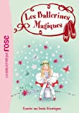 Les Ballerines Magiques 21 - Lucie au bois féérique