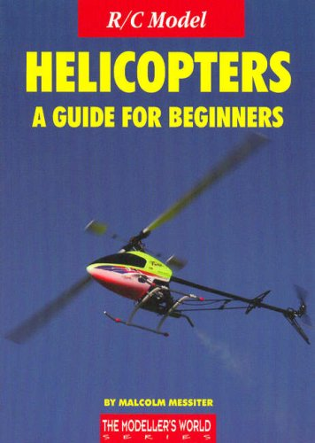 R/C Model Helicopters a Guide for Beginners
