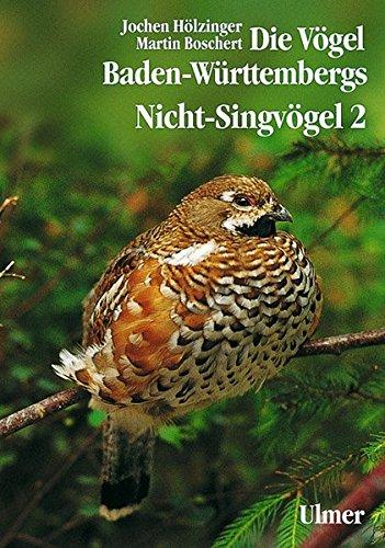 Die Vögel Baden-Württembergs. (Avifauna Baden-Württembergs) / Die Vögel Baden-Württembergs Band 2.2 - Nicht-Singvögel 2: Tetraonidae (Rauhfußhühner) - Alcidae (Alken): Bd 2.2
