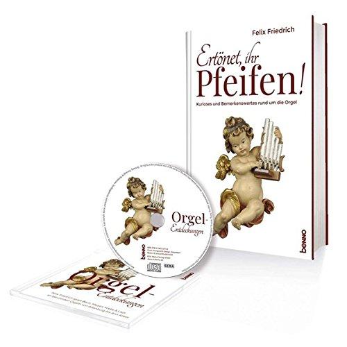 Ertönet, ihr Pfeifen - Buch mit CD: Kurioses und Bemerkenswertes rund um die Orgel