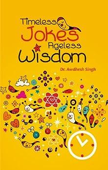 Timeless Jokes-Ageless Wisdom by [Awdhesh Singh]