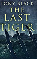The Last Tiger: Large Print Hardcover Edition