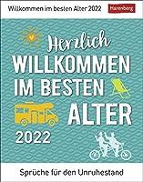 Herzlich willkommen im besten Alter Kalender 2022: Sprueche fuer den Unruhestand