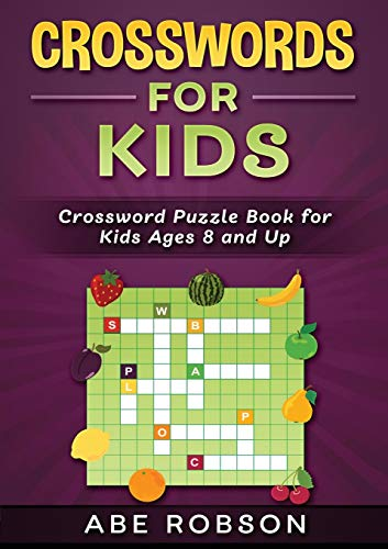 Crosswords for Kids: Crossword Puzzle Book for Kids Ages 8 and Up