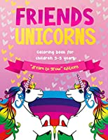 Friends Unicorns: Coloring book for children 3-5 years