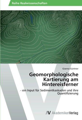 Geomorphologische Kartierung am Hintereisferner: - ein Input für Sedimentkaskaden und ihre Quantifizierung