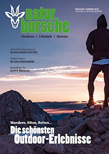 naturburschen Magazin 1/2018: Das Magazin für Outdoor I Lifestyle I Genuss (naturbursche Magazin 1)