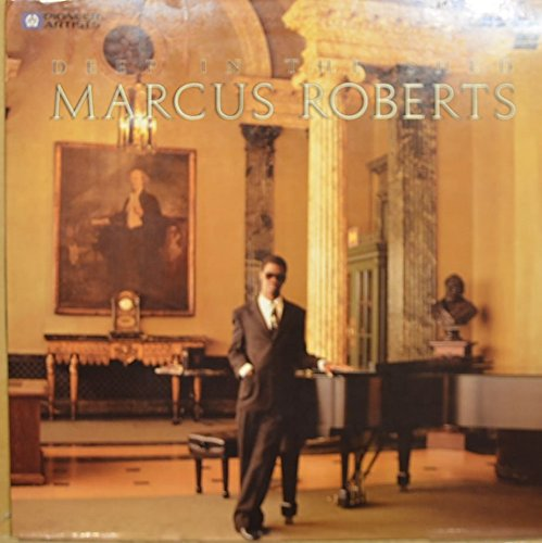 Deep in the Shed Marcus Roberts : Songs- Blue Monk; spritual Awakening; The governor; Mysterious Interlude; Nebuchadnezzar; E. Dankworth; Deep in the Shed; Single Petal Rose ( 1990 Laser Disc Music)
