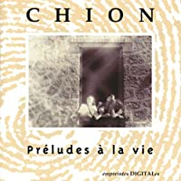 Chion:Preludes to a Life