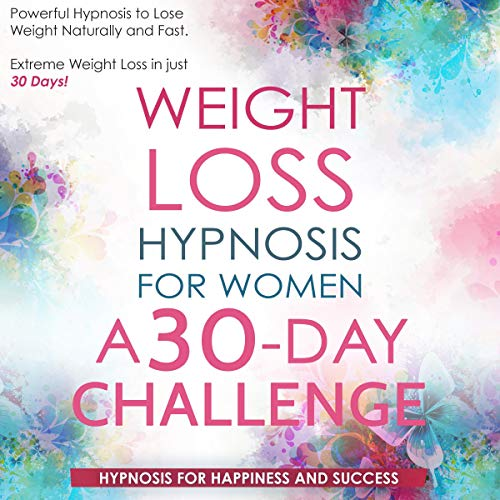 Couverture de Weight Loss Hypnosis for Women a 30 Day Challenge