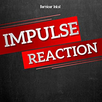 Impulse Reaction