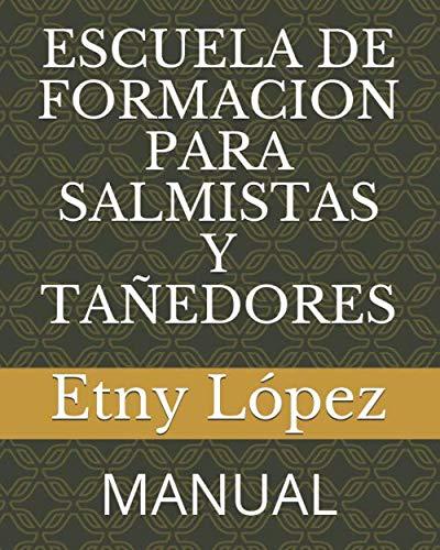 ESCUELA DE FORMACION PARA SALMISTAS Y TAÑEDORES: MANUAL