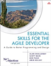 Essential Skills for the Agile Developer: A Guide to Better Programming and Design (Net Objectives Lean-Agile Series) (English Edition)