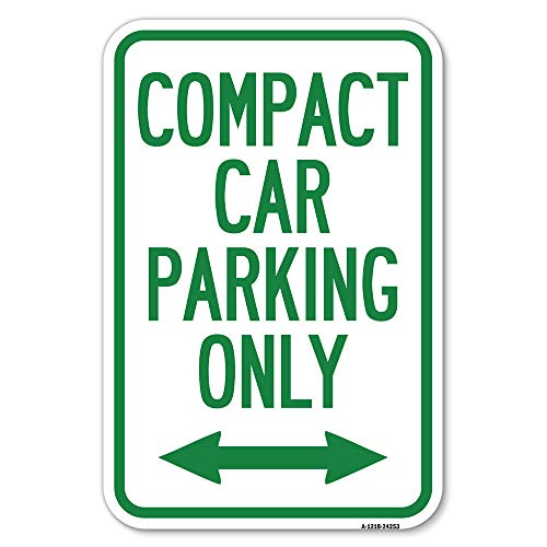 """SignMission Compact Car Parking Only (with Bidirectional Arrow) 12"""" X 18"""" Heavy-Gauge Aluminum Rust Proof Parking Sign Protect Your Business & Municipality Made in The USA (A-1218-24253)"""
