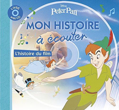 Peter pan - mon histoire a ecouter - l'histoire du film -...