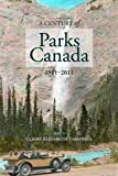 A Century of Parks Canada, 1911-2011 (Canadian History and Environment) [Idioma Inglés]