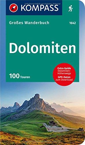 KOMPASS Großes Wanderbuch Dolomiten: Großes Wanderbuch mit Extra Tourenguide zum Herausnehmen, 100 Touren, GPX-Daten zum Download. (KOMPASS Große Wanderbücher, Band 1642)