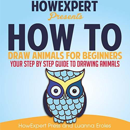 How to Draw Animals for Beginners audiobook cover art