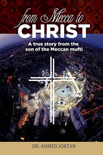 From Mecca to Christ: A true story from the son of the Meccan mufti
