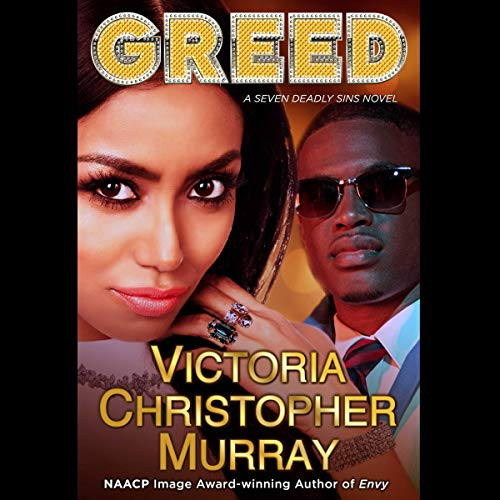 Greed     A Seven Deadly Sins Novel              By:                                                                                                                                 Victoria Christopher Murray                               Narrated by:                                                                                                                                 Adenrele Ojo                      Length: 10 hrs and 41 mins     Not rated yet     Overall 0.0