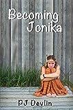 Becoming Jonika