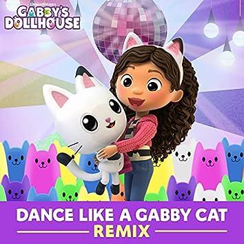 Dance Like A Gabby Cat (From Gabby's Dollhouse) (Remix)