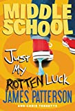Middle School: Just My Rotten Luck (Middle...