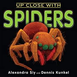 Up Close With Spiders by [Alexandra Siy, Dennis Kunkel]