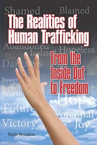 The Realities of Human Trafficking: From the Inside Out to Freedom