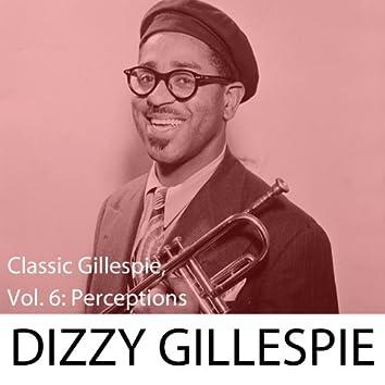 Classic Gillespie, Vol. 6: Perceptions